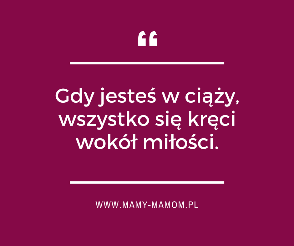 Najlepsze Cytaty O Ciąży Mamy Mamompl
